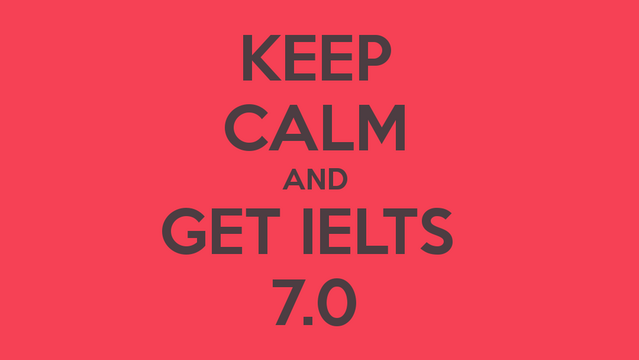 Keep calm and get ielts 7 0