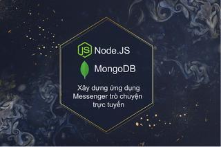 Node.JS và MongoDB, xây dựng một ứng dụng Messenger trò chuyện trực tuyến