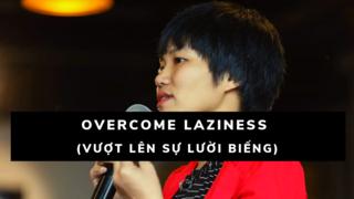 Overcome laziness (Vượt lên sự lười biếng)