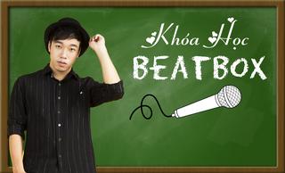 Chinh phục Beatbox trong 30 ngày cùng Thái Sơn