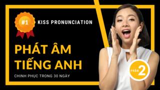 Chinh phục phát âm tiếng Anh - KISS Pronunciation - Phần 2: Phụ âm