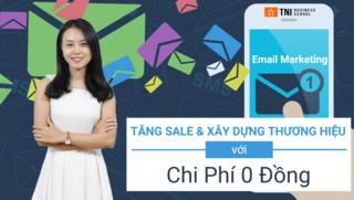 Email Marketing - Tăng Sale Và Xây Dựng Thương Hiệu Với Chi Phí 0 Đồng