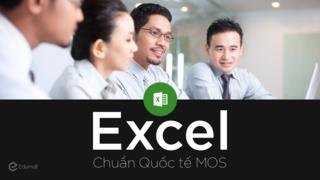 Chinh phục Excel theo chuẩn Quốc tế MOS
