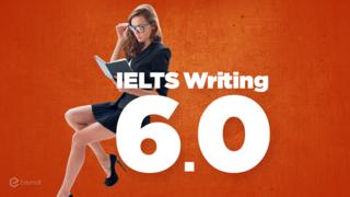 IELTS Writing 6.0 cho người mới