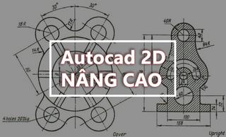 Khóa học AutoCAD 2D nâng cao