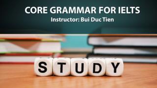 Những điểm ngữ pháp cơ bản trong bài thi IELTS - IELTS Grammar Core