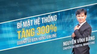 Bí mật hệ thống tăng 300% doanh số bán hàng online