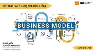 Hiện thực ý tưởng kinh doanh với Business Model