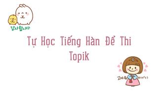 Tự Học Tiếng Hàn Để Thi Topik