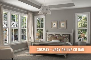 3DsMax - Vray Online Cơ Bản