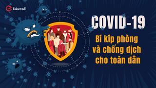 COVID-19 - Bí kíp phòng và chống dịch cho toàn dân