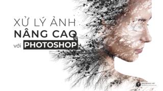 Xử Lý Hình Ảnh Nâng Cao với Adobe Photoshop