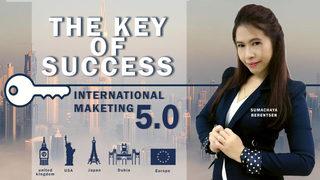 กุญแจแห่งความสําเร็จ เปิดตลาดระหว่างประเทศ ยุค 5.0